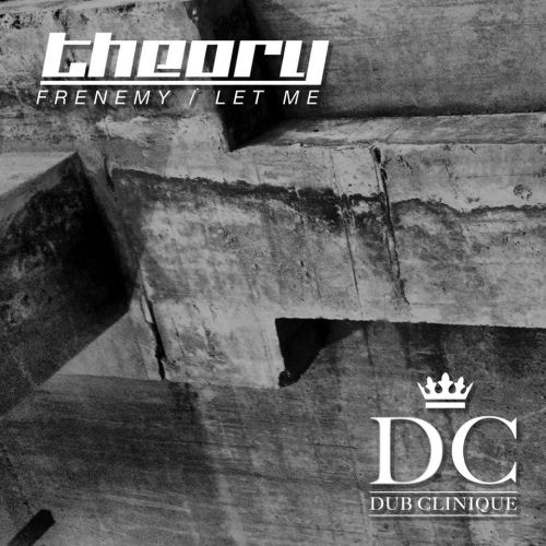 Theory Releases - Frenemy / Let Me - Dub Clinique