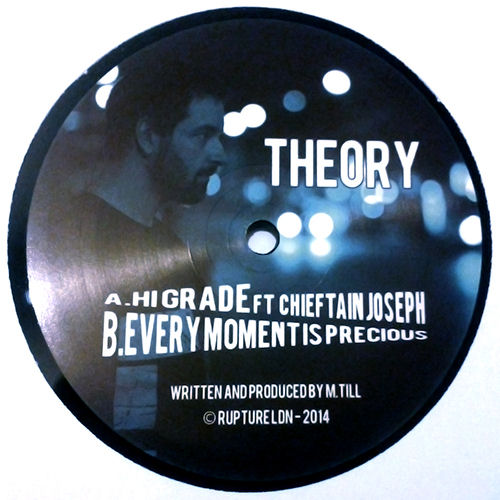 Theory Releases - Hi Grade (ft Chieftain Joseph) / Every Moment Is Precious - Rupture London