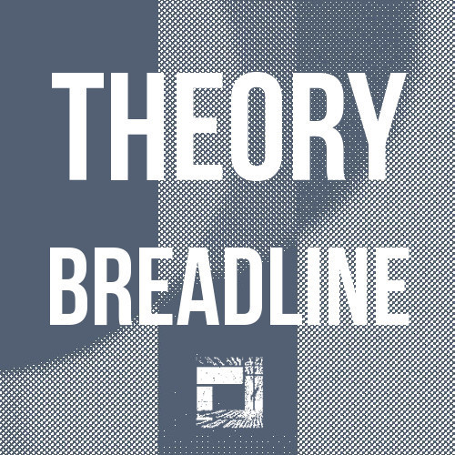 Theory Releases - Breadline - Rupture London